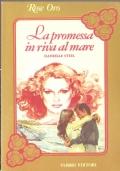 La promessa in riva al mare (Rose Oro n. 2) ROMANZI – DANIELLE STEEL