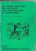 LE FORME POETICHE NEI FUTURISTI TRA PREPARAZIONE E AVANGUARDIA