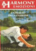 L'amuleto della passione (Harmony Emozioni n. 115) ROMANZI ROSA – NANCY MARTIN