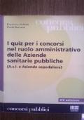 I quiz per i concorsi nel ruolo amministrativo delle Aziende sanitarie pubbliche XIV ed.
