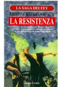 LA SAGA DEI FEY: LA RESISTENZA - Nord Narrativa n. 145