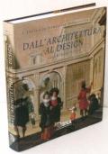 DALL'ARCHITETTURA AL DESIGN  (L'ITALIA E LA FORMAZIONE DELLA CIVILTA' EUROPEA)