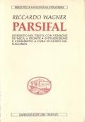 Parsifal: riveduto nel testo, con versione ritmica a fronte. Introduzione e commento a cura di Guido Manacorda (OPERA – LIBRETTI D'OPERA – LETTERATURA TEDESCA – ITALIANO – TEDESCO – DEUTSCH)