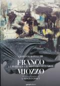 Franco Miozzo, la potenza e il mistero dell'arte