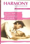 Passione fatale (Harmony n. 1905) ROMANZI ROSA – SANDRA FIELD (IN OMAGGIO CON L'ACQUISTO DI UN ALTRO LIBRO)