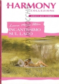Incantesimo sul lago (Harmony n. 1980) ROMANZI ROSA – LAURA MARIE ALTOM
