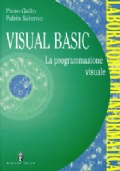 Visual Basic, La programmazione visuale. Laboratorio di informatica. Per le Scuole superiori
