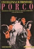 L'eccellenza e il trionfo del Porco: immagini, uso e consumo del maiale dal XIII secolo ai nostri giorni a cura di Emilio Faccioli (STORIA – SUINO – INSACCATI SUINI)
