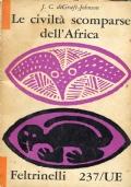 Le civiltà scomparse dell'Africa- De Graft-Johnson - Feltrinelli 1960