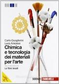 Chimica e tecnologia dei materiali per l'arte-Fibre tessili. Con espansione online. Per gli Ist. d'arte