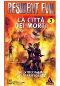 LA CITTA' DEI MORTI - Mondadori Urania Resident Evil n. 3