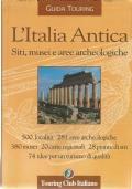 L'ITALIA ANTICA. Siti, musei e aree archeologiche