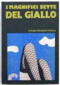 I MAGNIFICI SETTE DEL GIALLO - 1°ed.1976 - Omnibus Mondadori