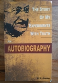 The story of my experiments with truth - An autobiography by M. K. Gandhi