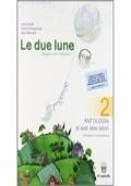 LE DUE LUNE 2 antologia + letturatura italiana