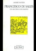 Francesco di Sales. Un dotto e un santo