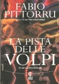 La pista delle volpi (NARRATIVA ITALIANA – GIALLI – NOIR – ROMANZI STORICI – FABIO PITTORRU)