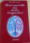 Dizionarietto dei dubbi linguistici. Etimologie - Proprietà delle parole - Sinonimi
