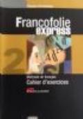 Francofolie express. Livre de l'élève-Cahier d'exercices. Con 2 CD Audio. Per le Scuole superiori