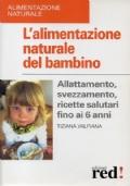 Alimentazione naturale in gravidanza. Ricette facili e salutari per te e per il tuo bambino