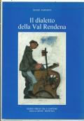 IL DIALETTO  DELLA VAL RENDENA. Con prontuario italiano-rendenese e in Appendice il saggio ''Il Taròn rendenese'' di GIULIO TOMASINI.    [ Tiratura numerata di 1.000 esemplari ].