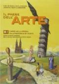 IL PAESE DELL'ARTE - B1 - L'ARTE NELLA STORIA - DALLA PREISTORIA AL SETTECENTO + IMPARO L'ARTE