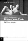 GUIDA ALLO STUDIO DI ITINERARIO NELL'ARTE - 2^ EDIZIONE - VOL.1 - DALLA PREISTORIA ALL'ETA' GOTICA
