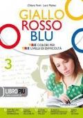 GIALLO ROSSO BLU VOL.3 + QUADERNO 3 + LETTERATURA OTTOCENTO E NOVECENTO