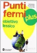 PUNTI FERMI PLUS - SCRIVERE E COMUNICARE OGGI