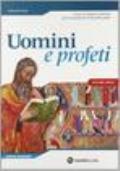 UOMINI E PROFETI - CORSO DI RELIGIONE CATTOLICA PER IL TRIENNIO - NUOVA EDIZIONE