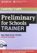 PRELIMINARY FOR SCHOOLS TRAINER - SIX PRACTICE TESTS WITHOUT ANSWERS + 3 AUDIO CD
