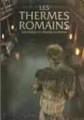 Les Thermes Romains: une fresque de 2000 ans d'histoire (GUIDE – BATH – FRANCESE – FRANCAIS – TERME ROMANE
