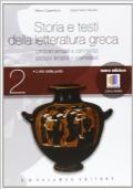 Storia e testi della letteratura greca 2. Con espansione online. Per le Scuole superiori.