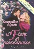 Il fiore di mezzanotte (I grandi romanzi storici n. 231) ROMANZI ROSA STORICI – JACQUELINE NAVIN