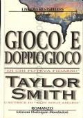 Gioco e doppiogioco (I nuovi bestsellers n. 139) ROMANZI – TAYLOR SMITH
