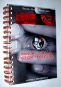 FICTION TV - MANUALE DELLA FICTION TELEVISIVA