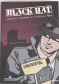 Black Hat. Crimini, misfatti e truffe sul web