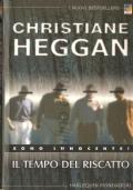 Il tempo del riscatto (I nuovi bestsellers n. 207 Mira) ROMANZI – CHRISTIANE HEGGAN