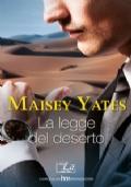 La legge del deserto ( 2 romanzi in in 1: La sposa dello sceicco e Il bacio del deserto)