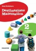 DESTINAZIONE MATEMATICA 2 Geometria e misura