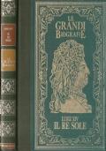 Luigi XIV Il re sole (Le grandi biografie) La vita di Luigi XIV il Re Sole: il divino sovrano che rese grande la Francia