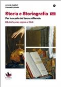 Storia e storiografia plus. Con e-book. Con espansione online. Per le Scuole superiori: 2