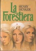 La forestiera (NARRATIVA AMERICANA – HENRY DENKER) NUOVO ANCORA SIGILLATO