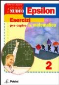 Epsilon 2 - esercizi per capire la matematica