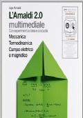 L'Amaldi 2.0 Multimediale - Meccanica, Termodinamica, Campo elettrico e magnetico