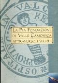 La Pia Fondazione di Valle Camonica attraverso i secoli