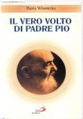 Il vero volto di padre Pio. Vivo oltre la morte