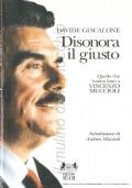 Disonora il giusto: quello che hanno fatto a Vincenzo Muccioli (INCHIESTE – ATTUALITÀ – BIOGRAFIE – SAN PATRIGNANO – PERSONAGGI