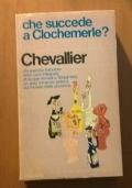 CHE SUCCEDE A CLOCHEMERLE ?