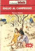 Idillio al campeggio (Intimità n. 247) ROMANZI ROSA – THERESA CHARLES